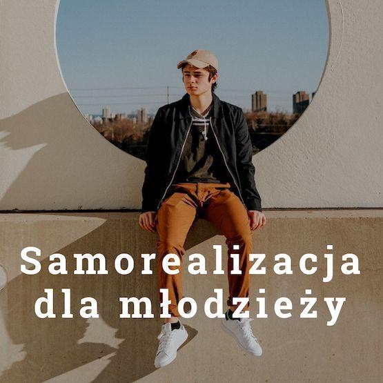 Samorealizacja dla młodzieży - Antoni Przechrzta