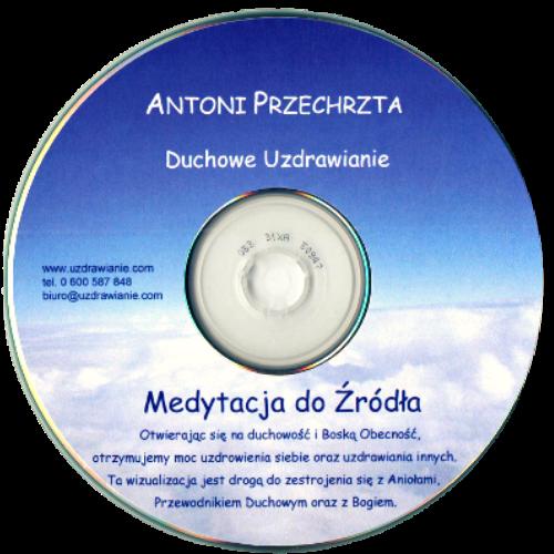 Medytacja do Źródła - Antoni Przechrzta
