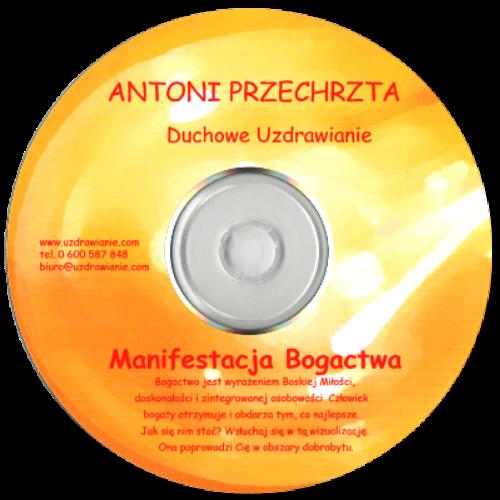 Medytacja Manifestacja Bogactwa - Antoni Przechrzta