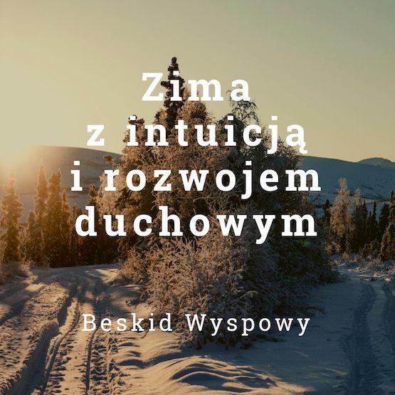 Zima z intuicją i rozwojem duchowym - Antoni Przechrzta